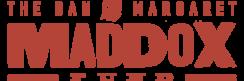 Dan & Margaret Maddox Fund